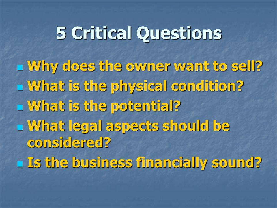 5 Critical Questions Why does the owner want to sell
