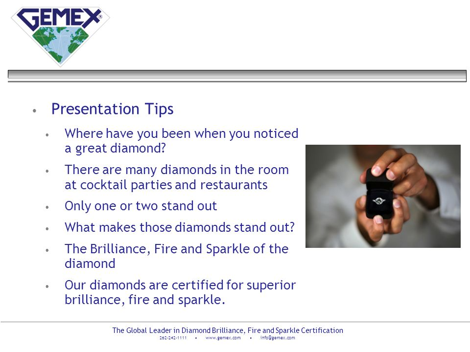 Presentation Tips Where have you been when you noticed a great diamond There are many diamonds in the room at cocktail parties and restaurants.