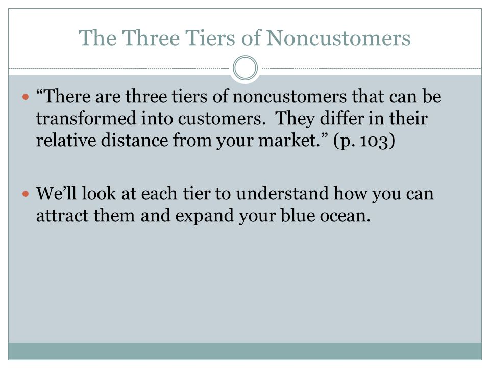 The Three Tiers of Noncustomers