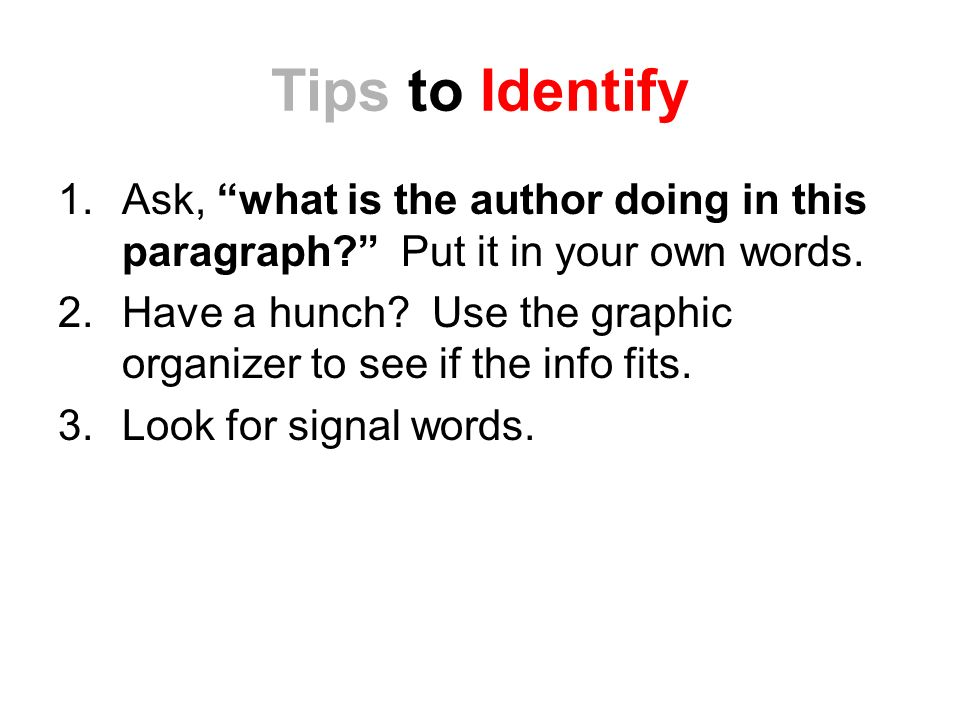 Tips to Identify Ask, what is the author doing in this paragraph Put it in your own words.