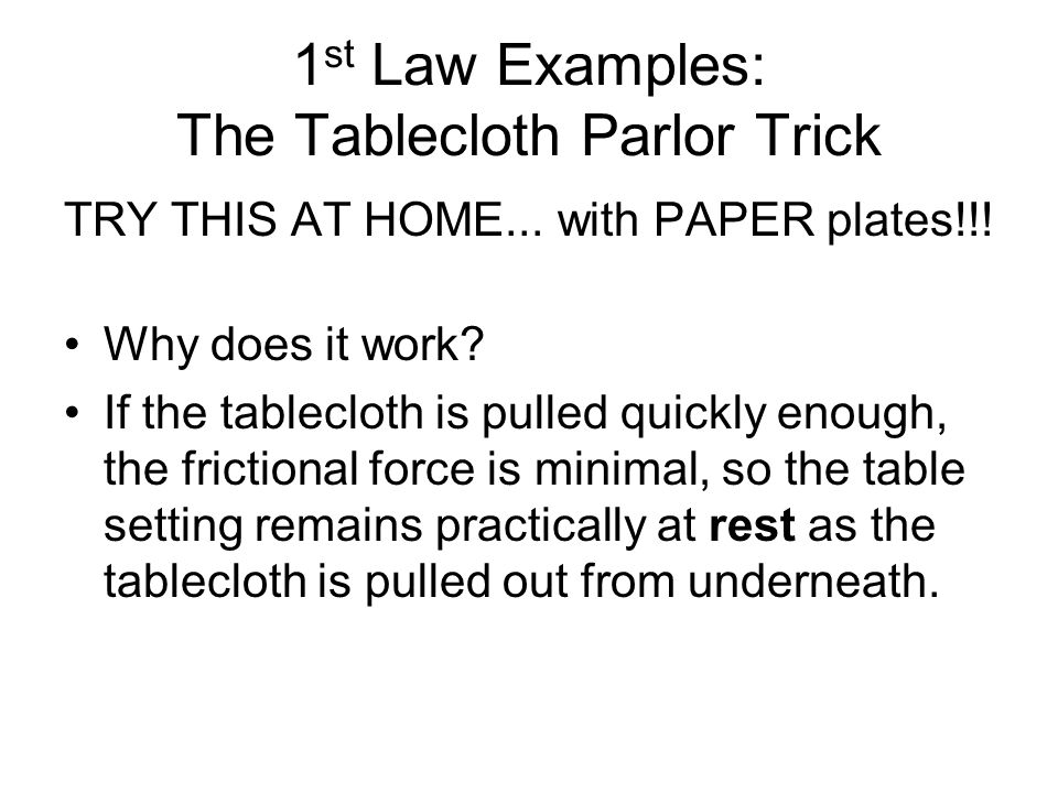 1st Law Examples: The Tablecloth Parlor Trick