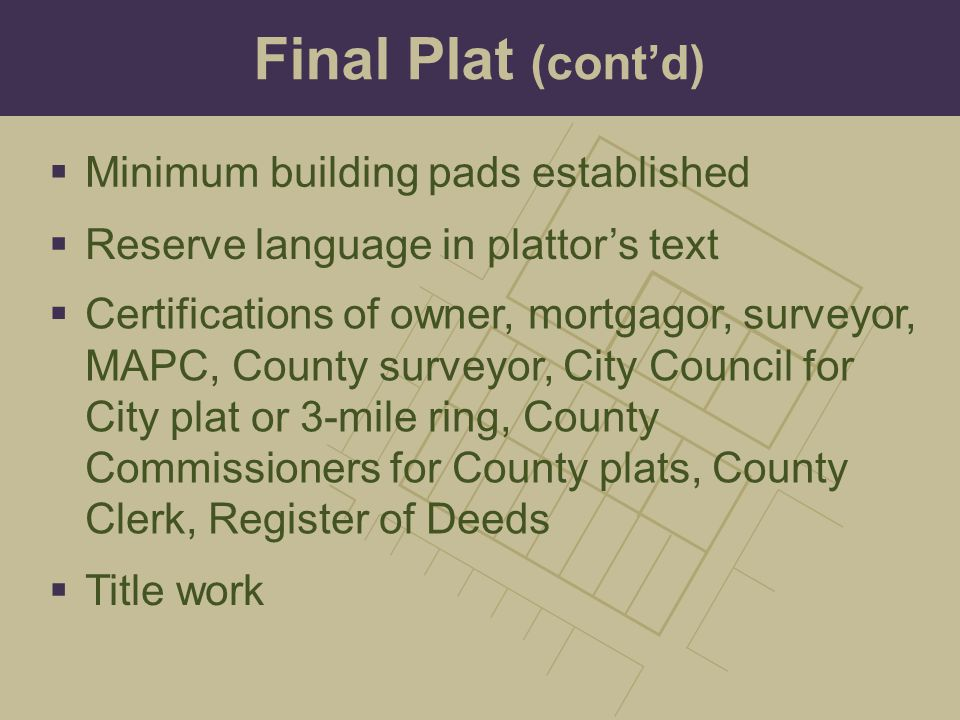 Final Plat (cont'd) Minimum building pads established
