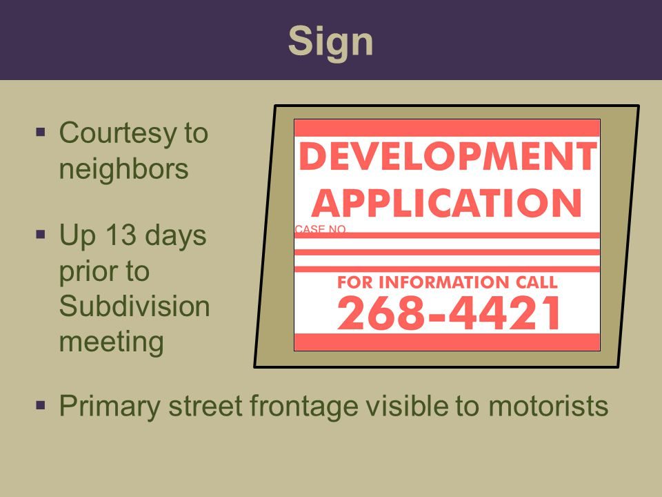 Sign Courtesy to neighbors Up 13 days prior to Subdivision meeting