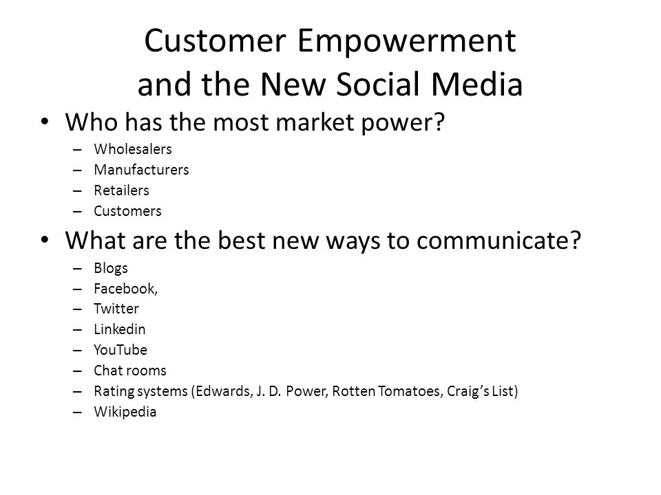 Customer Empowerment and the New Social Media