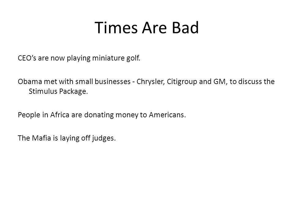 Times Are Bad