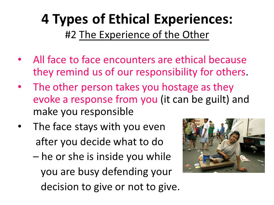 4 Types of Ethical Experiences: #2 The Experience of the Other