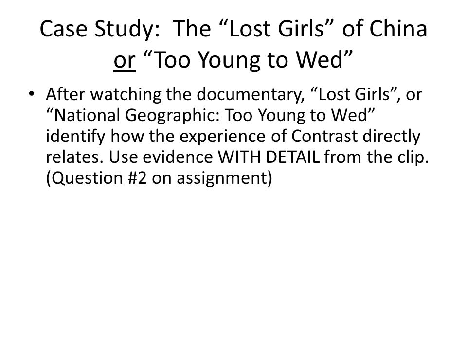Case Study: The Lost Girls of China or Too Young to Wed