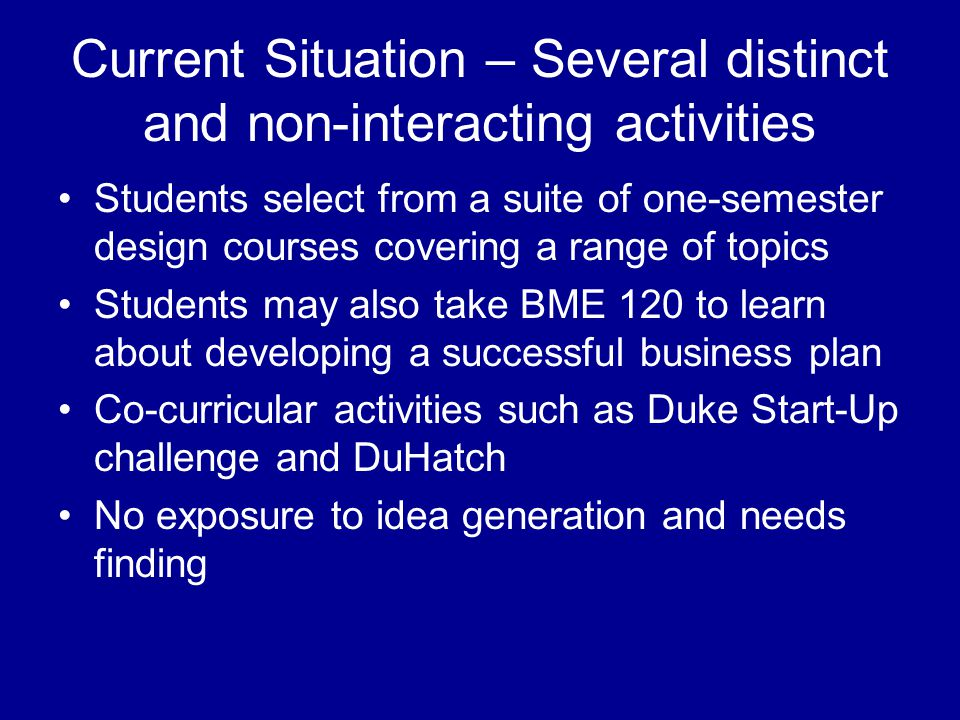 Current Situation – Several distinct and non-interacting activities