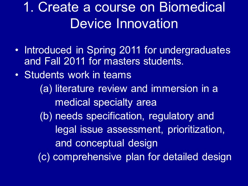 1. Create a course on Biomedical Device Innovation