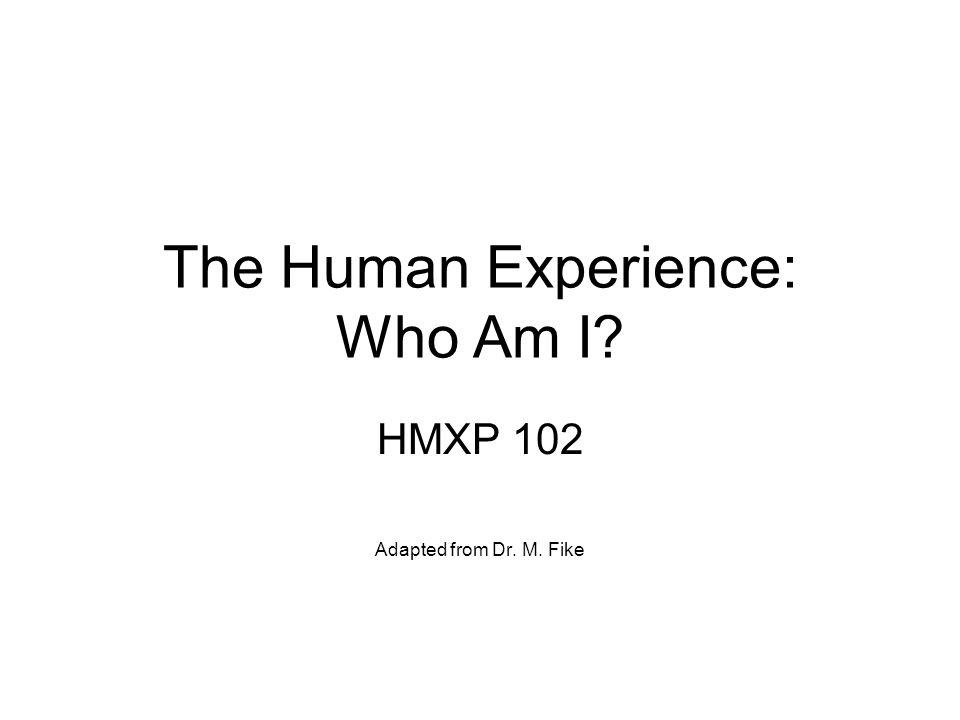 The Human Experience: Who Am I