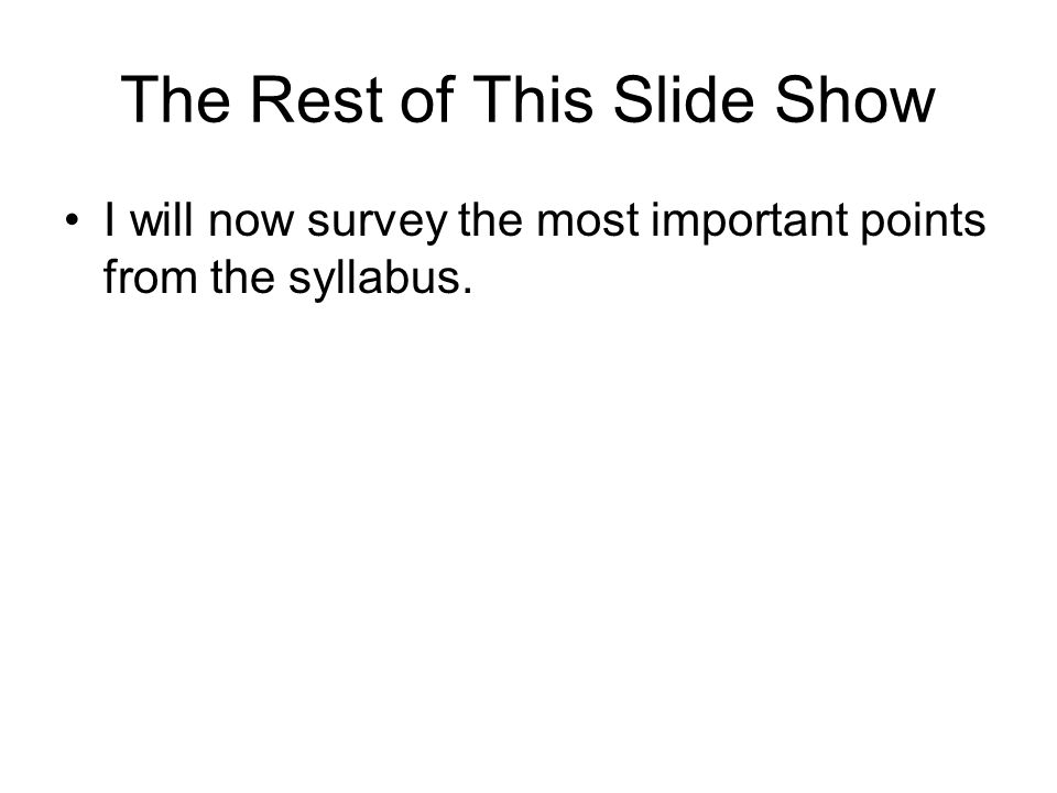 The Rest of This Slide Show