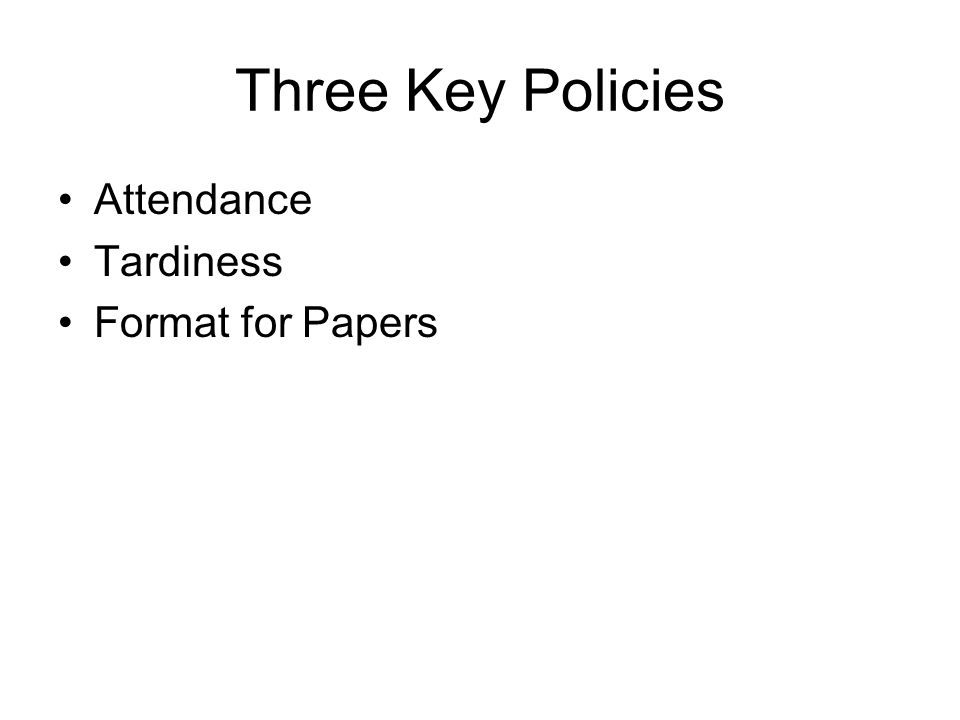 Three Key Policies Attendance Tardiness Format for Papers