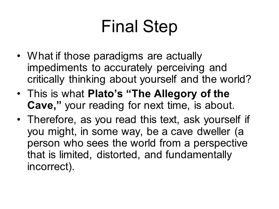 Final Step What if those paradigms are actually impediments to accurately perceiving and critically thinking about yourself and the world