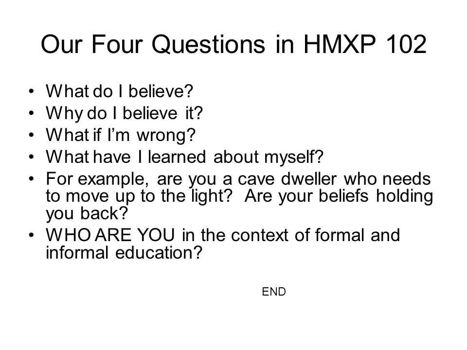 Our Four Questions in HMXP 102