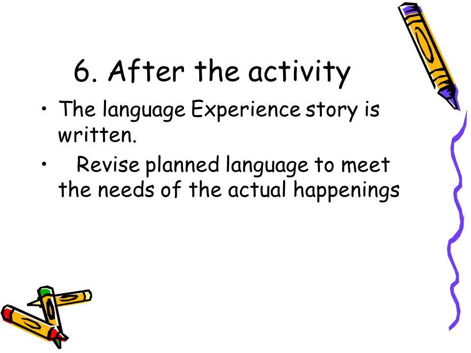 6. After the activity The language Experience story is written.