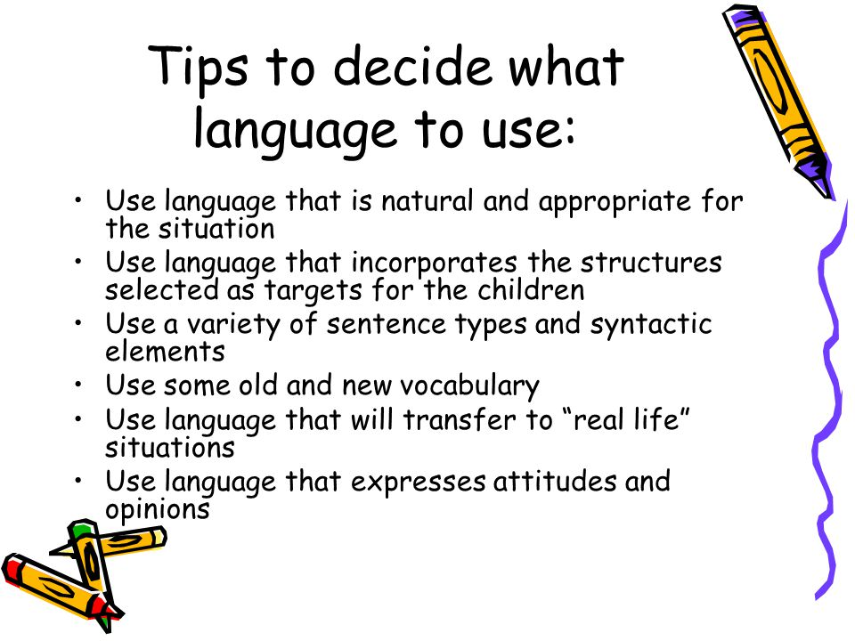 Tips to decide what language to use: