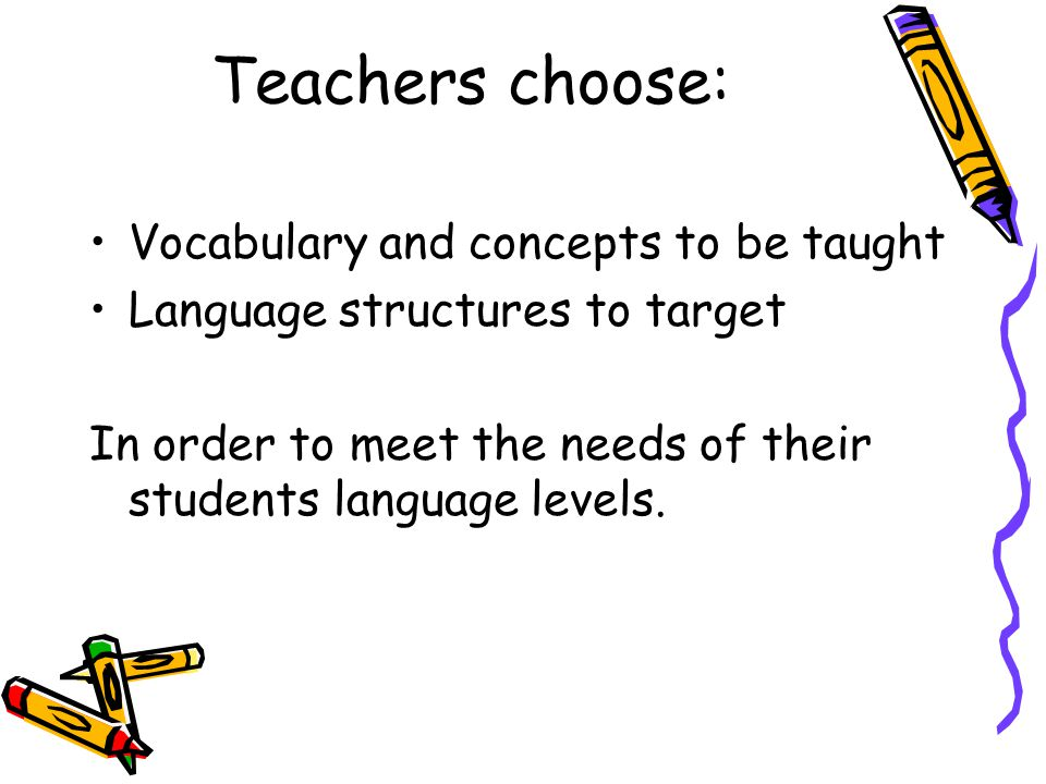 Teachers choose: Vocabulary and concepts to be taught