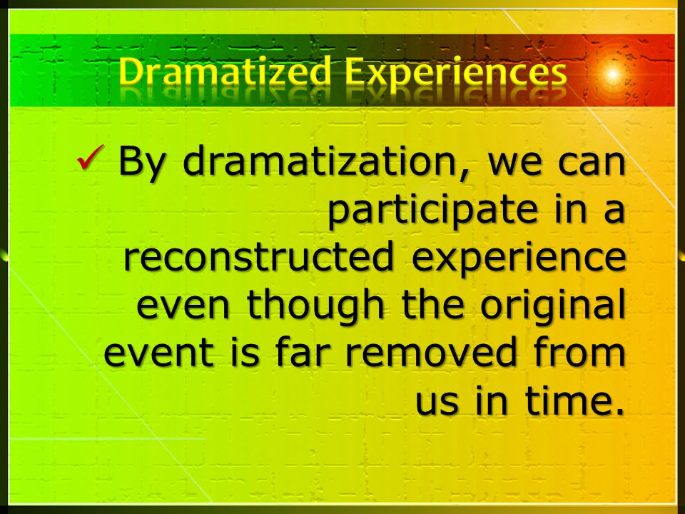 Dramatized Experiences