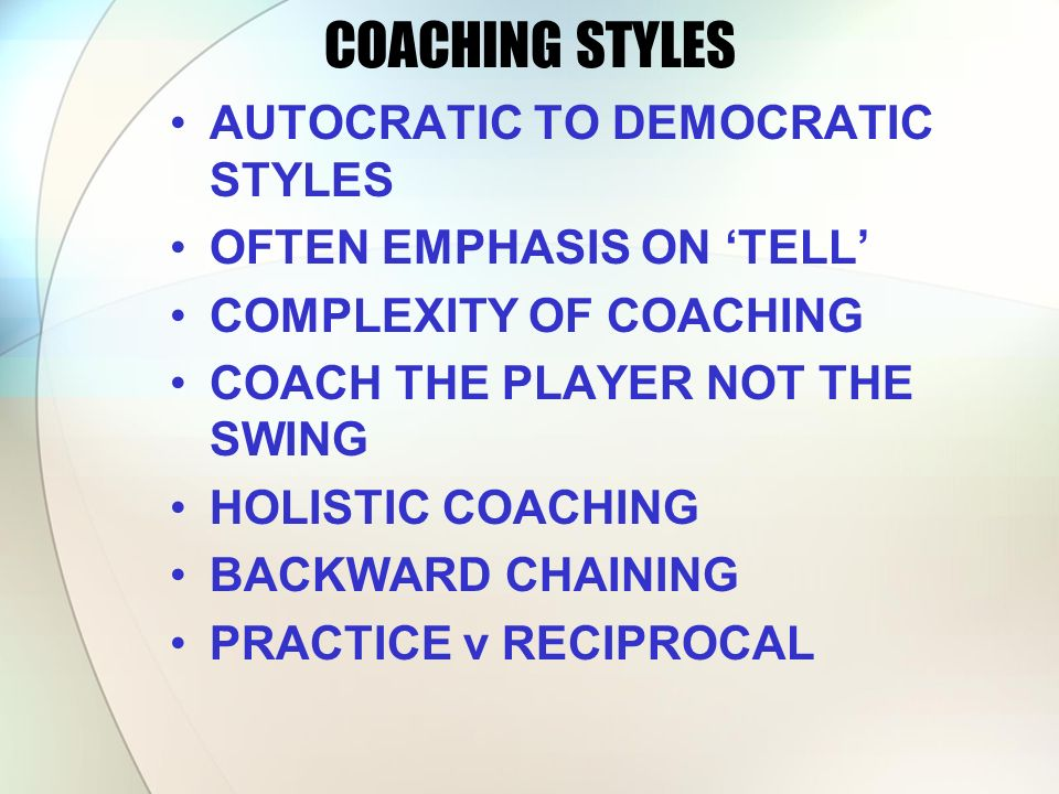 COACHING STYLES AUTOCRATIC TO DEMOCRATIC STYLES