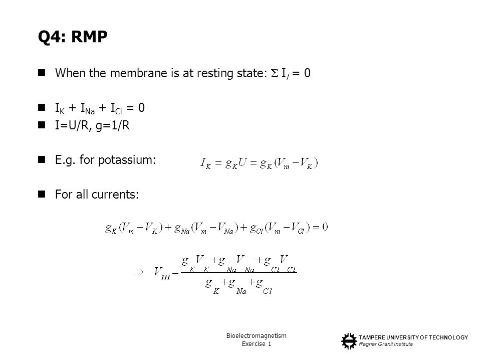 Q4: RMP When the membrane is at resting state:  Ii = 0