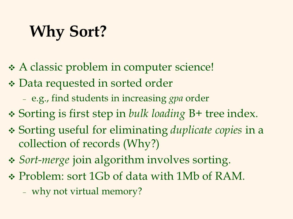 Why Sort A classic problem in computer science!