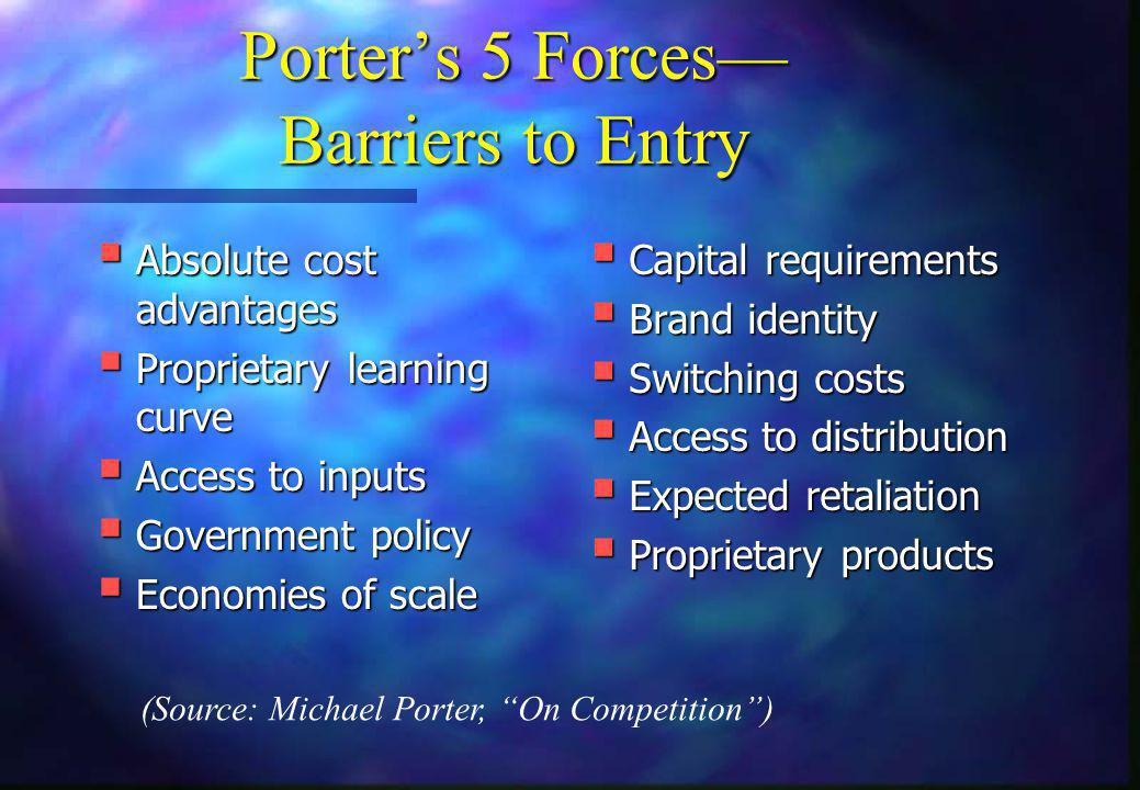 Porter's 5 Forces— Barriers to Entry