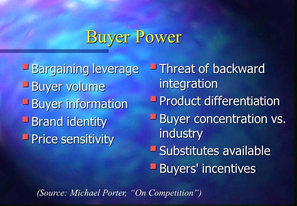 Buyer Power Bargaining leverage Buyer volume Buyer information