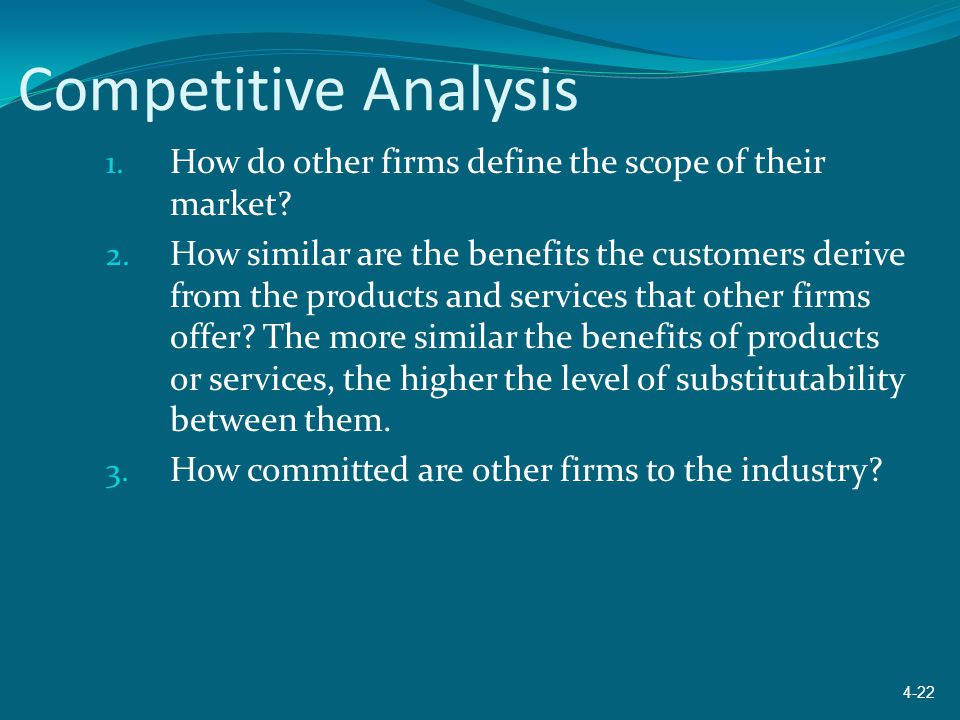 Competitive Analysis How do other firms define the scope of their market