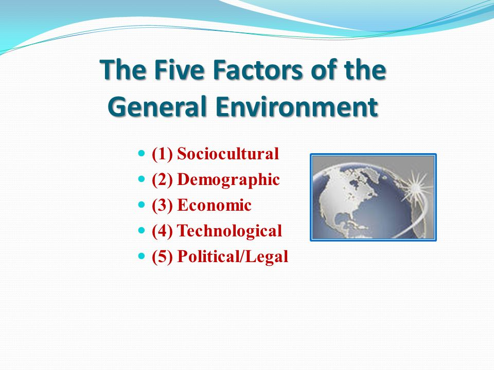 The Five Factors of the General Environment