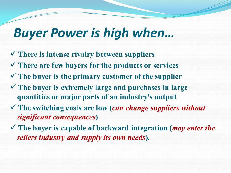 Buyer Power is high when…