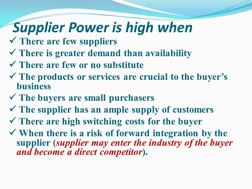 Supplier Power is high when