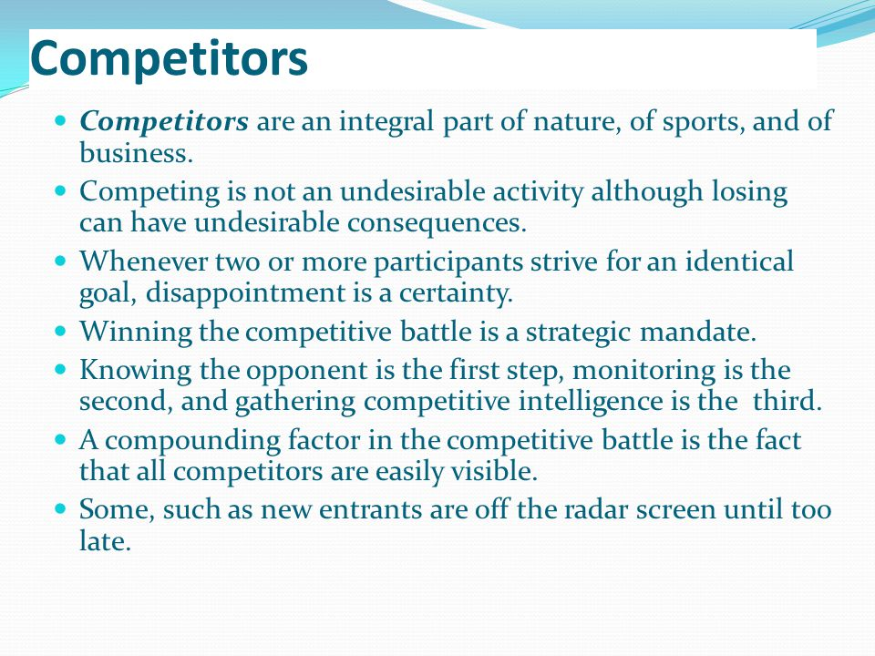Competitors Competitors are an integral part of nature, of sports, and of business.