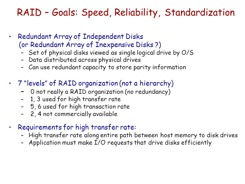 RAID – Goals: Speed, Reliability, Standardization