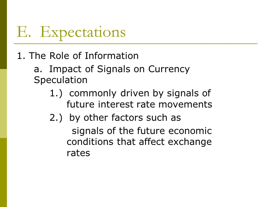 E. Expectations 1. The Role of Information