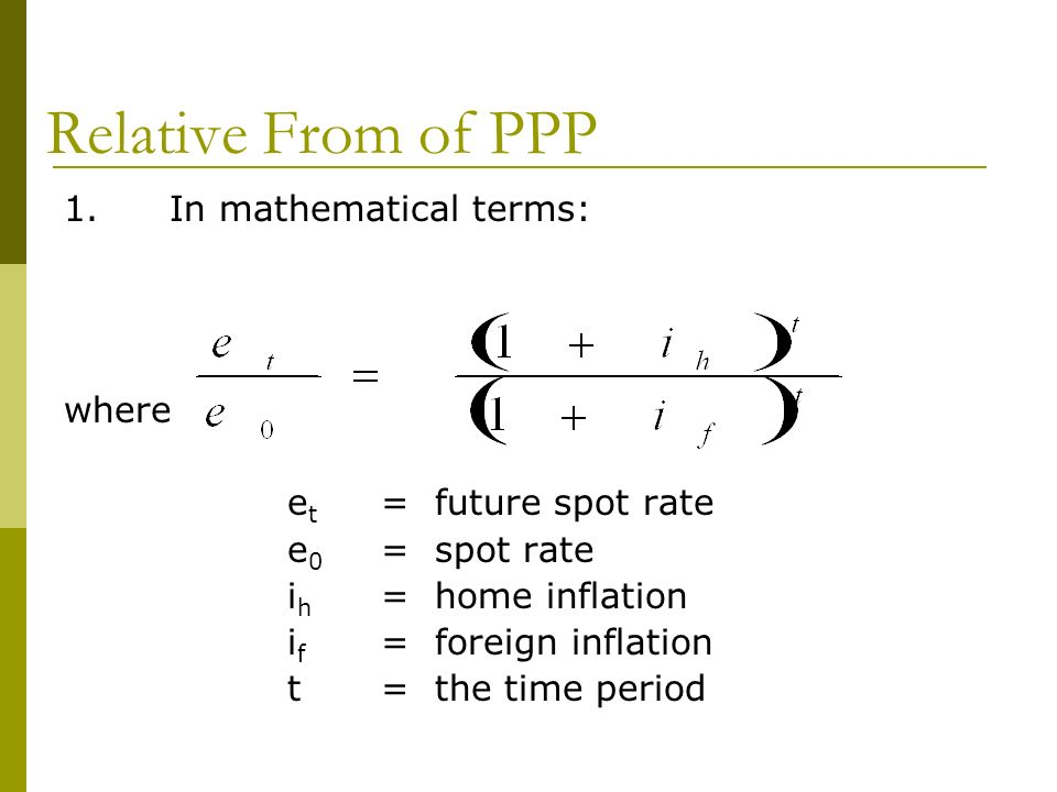Relative From of PPP 1. In mathematical terms: where