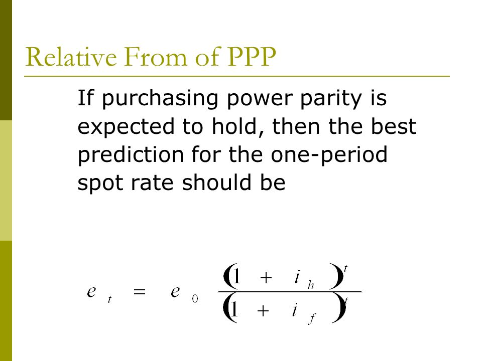 Relative From of PPP If purchasing power parity is