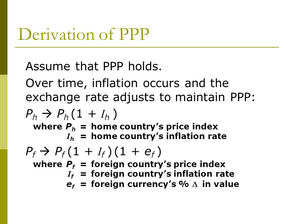 Derivation of PPP Assume that PPP holds.