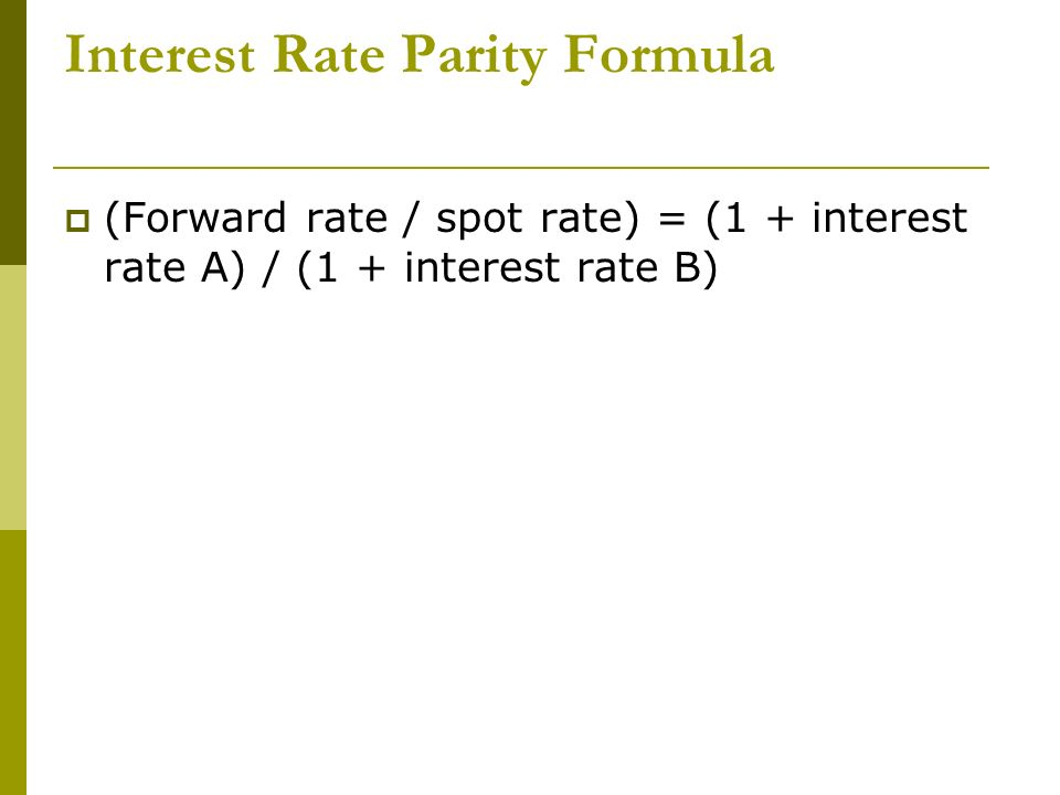 Interest Rate Parity Formula