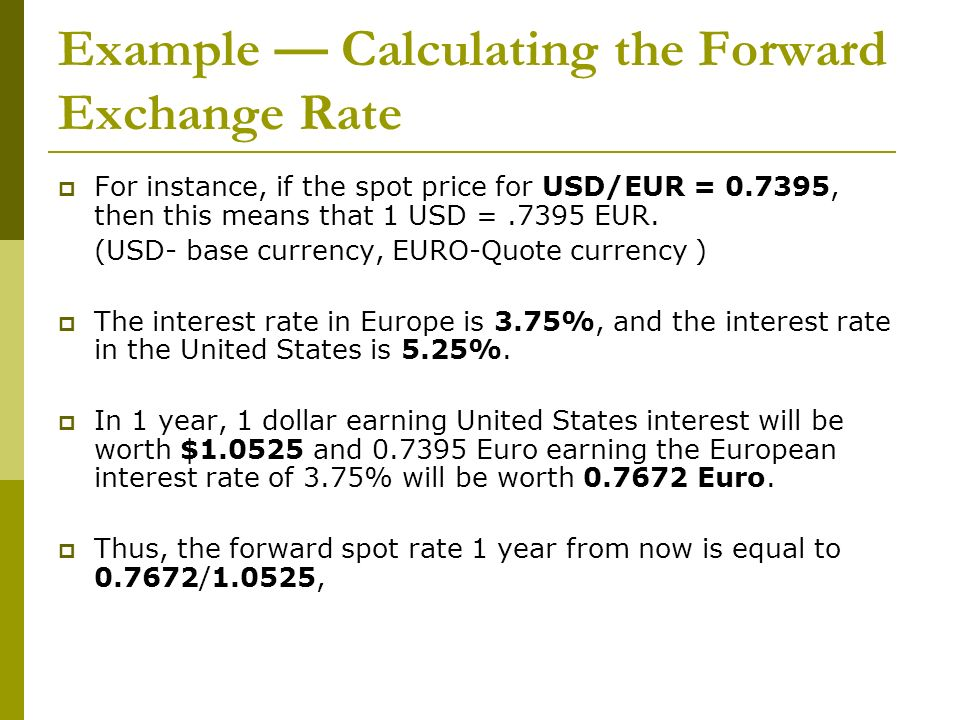 Example — Calculating the Forward Exchange Rate