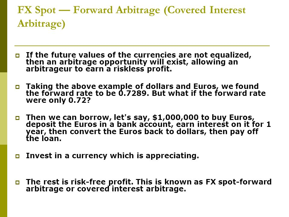 FX Spot — Forward Arbitrage (Covered Interest Arbitrage)