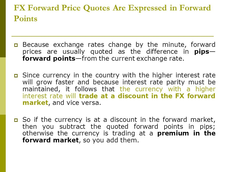 FX Forward Price Quotes Are Expressed in Forward Points