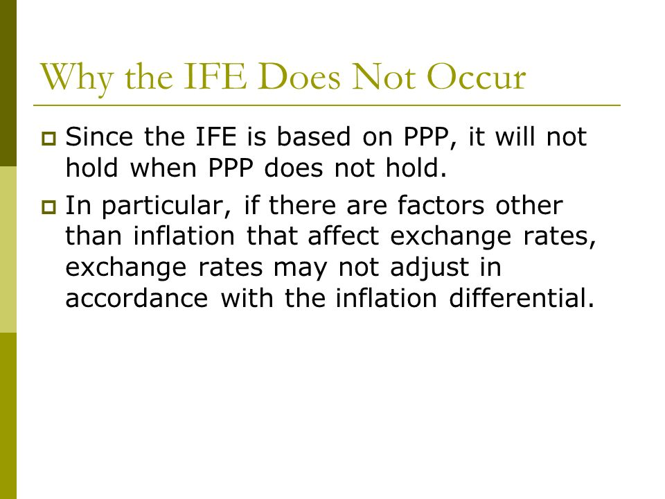Why the IFE Does Not Occur