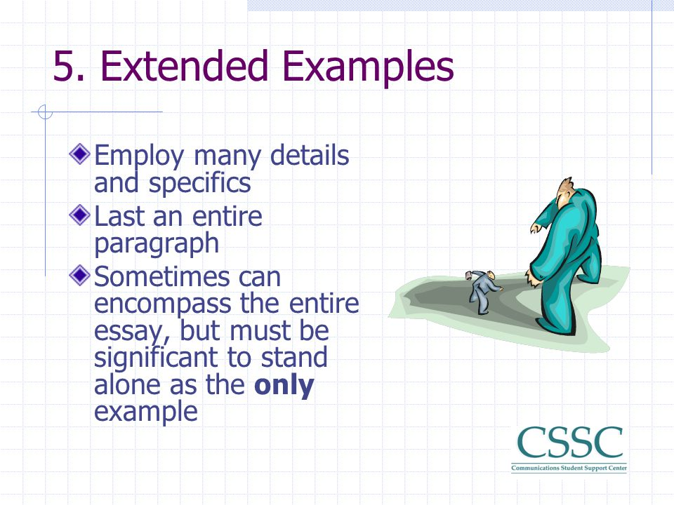 5. Extended Examples Employ many details and specifics