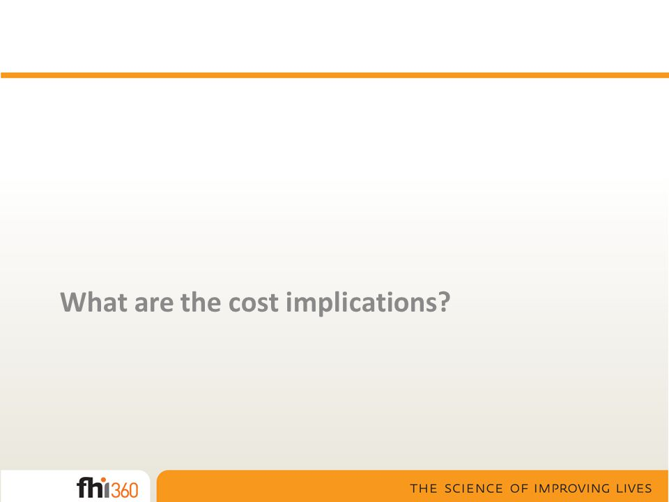 What are the cost implications