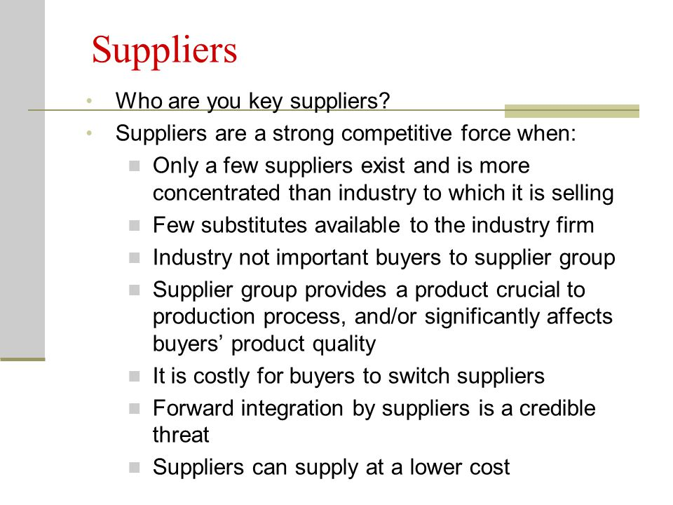Suppliers Who are you key suppliers