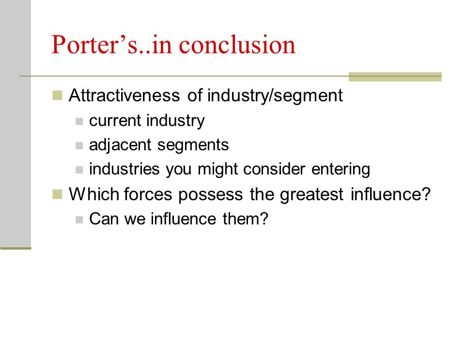 Porter's..in conclusion