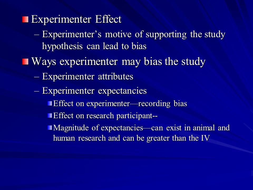 Ways experimenter may bias the study
