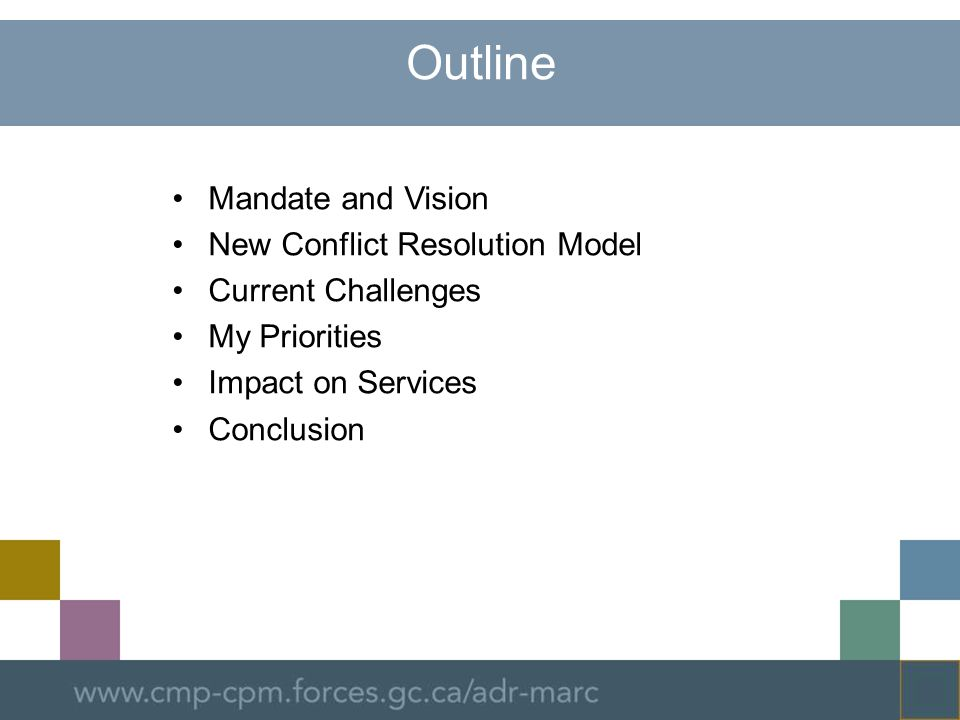 Outline Mandate and Vision New Conflict Resolution Model