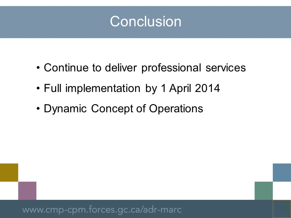 Conclusion Continue to deliver professional services