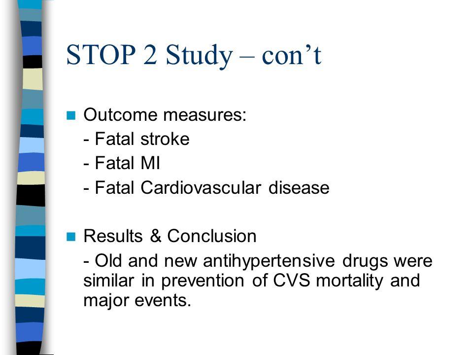 STOP 2 Study – con't Outcome measures: - Fatal stroke - Fatal MI